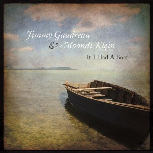 If I Had A Boat by Jimmy Gaudreau