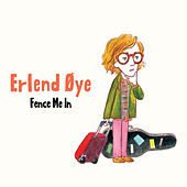 Play & Download Fence Me In by Erlend Øye | Napster