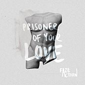 Play & Download Prisoner of Your Love by Faze Action | Napster