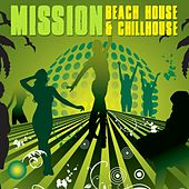 Play & Download Mission Beach House & Chillhouse by Various Artists | Napster