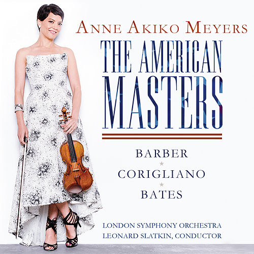 The American Masters - Barber & Bates: Violin Concertos - Corigliano: Lullaby for Natalie von Anne Akiko Meyers