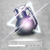 Play & Download Selected Weapons 001 by Various Artists | Napster