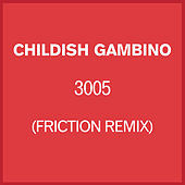 Play & Download 3005 (Friction Remix) by Childish Gambino | Napster