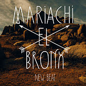 Play & Download New Beat by Mariachi El Bronx | Napster