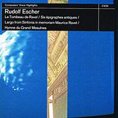 Escher: Le Tombeau De Ravel / Six Épigraphes Antiques / Largo from Sinfonia in Memoriam Maurice Ravel / Hymne Du Grand Meaulnes by Various Artists