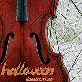 Play & Download Halloween Classical Music - All The Songs You Need For Halloween Like O Fortuna, Theme from Harry Potter, Night on Bald Mountain, Hall of the Mountain King, Phantom of the Opera, and More! by Various Artists | Napster