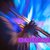 Chillout Jazz by Various Artists