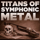 Titans of Symphonic Metal with Dimmu Borgir, Avantasia, And Sonata Arctica by Various Artists