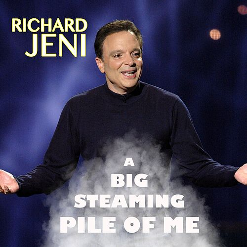 Play & Download A Big Steaming Pile of Me by Richard Jeni | Napster