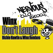 Play & Download Don't Laugh - Richie Hawtin & Winx Remixes by Winx | Napster