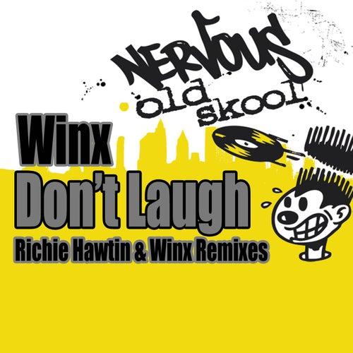 Don't Laugh - Richie Hawtin & Winx Remixes by Winx