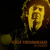 Play & Download Mikis Theodorakis in Concert by Various Artists | Napster