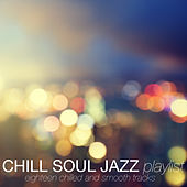 Play & Download Chill Soul Jazz Playlist by Various Artists | Napster