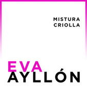 Play & Download Eva Ayllón: Mistura Criolla by Eva Ayllón | Napster