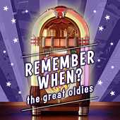Play & Download Remember When? The Great Oldies by Various Artists | Napster