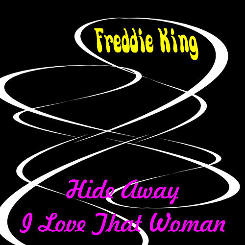 Play & Download Hide Away by Freddie King | Napster