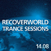 Recoverworld Trance Sessions 14.08 by Various Artists