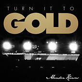 Turn It to Gold EP by Abandon Kansas
