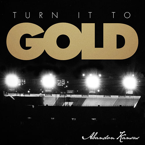 Play & Download Turn It to Gold EP by Abandon Kansas | Napster