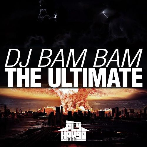 Play & Download The Ultimate by DJ Bam Bam | Napster