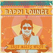 Play & Download Bappi Lounge: East Meets West by Bappi Lahiri | Napster