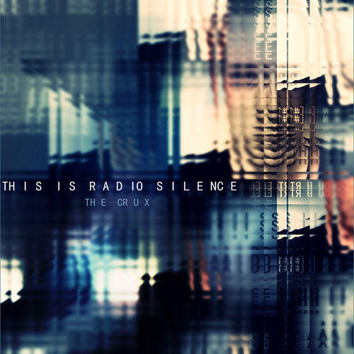 Play & Download The Crux by This Is Radio Silence | Napster