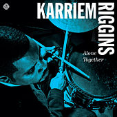 Play & Download Alone Together by Karriem Riggins | Napster