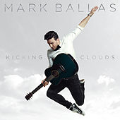 Play & Download Kicking Clouds by Mark Ballas | Napster
