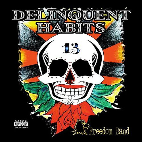 Play & Download Freedom Band by Delinquent Habits | Napster