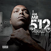 Play & Download I Am MR.512 by Gerald G | Napster