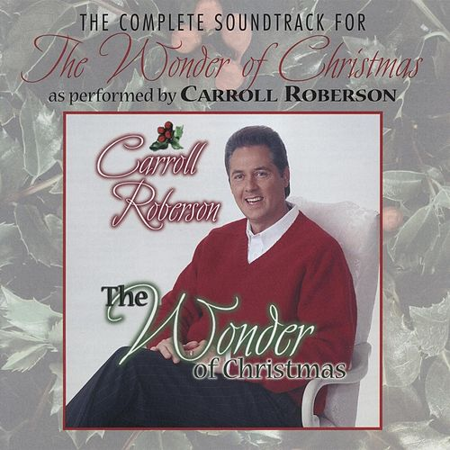 Play & Download The Wonder of Christmas (Soundtrack) by Carroll Roberson | Napster