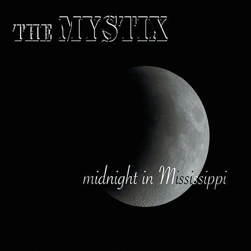 Midnight in Mississippi by The Mystix
