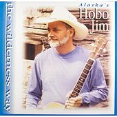 The Wilderness Way by Hobo Jim