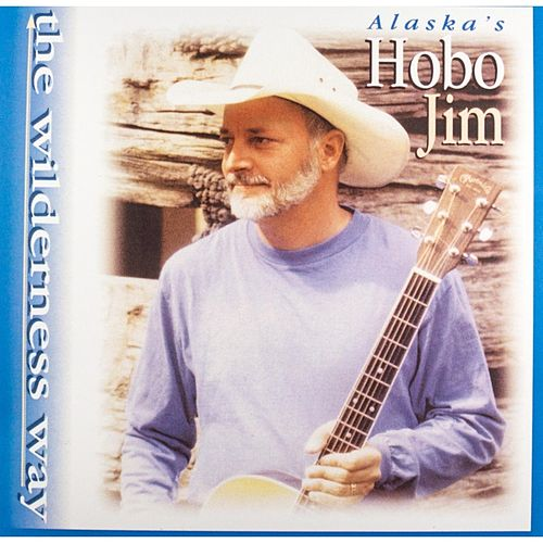 Play & Download The Wilderness Way by Hobo Jim | Napster
