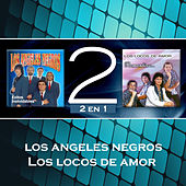 Los Ángeles Negros y Locos de Amor by Various Artists
