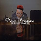 Play & Download Be Encouraged by Marvia Providence | Napster
