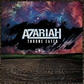 Throne Eater by Azariah