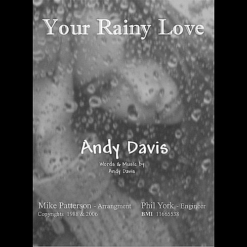 Play & Download Your Rainy Love by Andy Davis | Napster