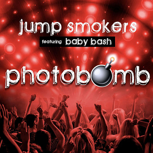 Play & Download Photobomb (feat. Baby Bash) by Jump Smokers | Napster