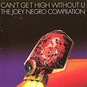 Play & Download Joey Negro presents Can't Get High Without U by Various Artists | Napster