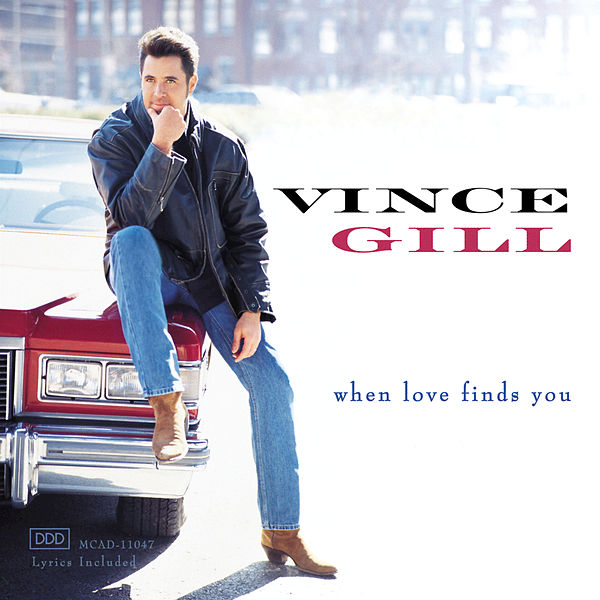 Love Finds You Quote: When Love Finds You By Vince Gill