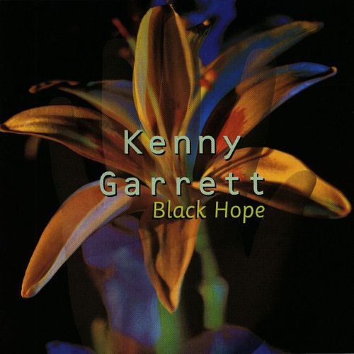 Play & Download Black Hope by Kenny Garrett | Napster