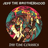 Dig The Classics by Jeff the Brotherhood