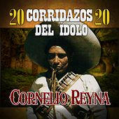 Play & Download 20 Corridazos del Idolo by Cornelio Reyna | Napster