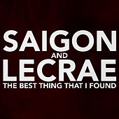 Play & Download Best Thing That I Found (feat. Lecrae & Corbett) by Saigon | Napster