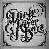Play & Download The Dirty River Boys by The Dirty River Boys | Napster
