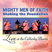 Mighty Men of Faith Shaking the Foundation: Live At the Cubberley Theater by Mighty Men of Faith