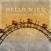 Play & Download Hello Wien - Electronic Music Austria by Various Artists | Napster