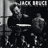 Play & Download Cities of the Heart by Jack Bruce | Napster