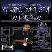 My Grind Don't Stop, Vol. Two by Medicine man